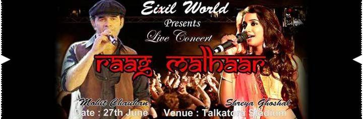 Venue: Talkatora Stadium - New Delhi Date: 27th June,2014  Mohit Chauhan & Shreya Ghosal are coming to your city. Buy tickets for Raag Malhar to enjoy music by Mohit Chauhan & Shreya Ghosal Live in Delhi on 27th June 2014.  Buy tickets for Raag Malhar on KyaZoonga!  http://www.kyazoonga.com/Events/raag_malhaar_-_shreya_ghoshal_and_mohit_chauhan_live_concert/1009/1#.U5VIwmf6yu4