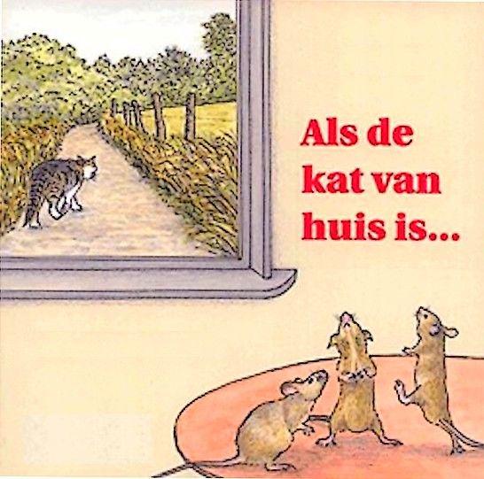 Als de kat van huis is, dansen de muizen op tafel  Betekenis : als er geen toezicht is, doet men waar men zin in heeft / als er geen toezicht is, doen de ondergeschikten hun zin.  E: When the cat's away the mice will play.  F: Quand le chat n'est pas là, les souris dansent.  D: Ist die Katze aus dem Haus, tanzen die Mäuse auf dem Tisch.  I: Quando il gatto non c'è, i topi ballano.  S: Cuando el gato no está, bailan los ratones