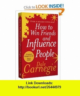 How to Win Friends and Influence People (9780091906818) Dale Carnegie , ISBN-10: 0091906814  , ISBN-13: 978-0091906818 ,  , tutorials , pdf , ebook , torrent , downloads , rapidshare , filesonic , hotfile , megaupload , fileserve