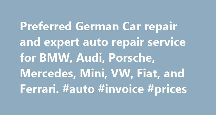Preferred German Car repair and expert auto repair service for BMW, Audi, Porsche, Mercedes, Mini, VW, Fiat, and Ferrari. #auto #invoice #prices http://england.remmont.com/preferred-german-car-repair-and-expert-auto-repair-service-for-bmw-audi-porsche-mercedes-mini-vw-fiat-and-ferrari-auto-invoice-prices/  #european auto parts # Welcome to RennWerks! 1-408-370-7480 Rennwerks Performance is your leading European Auto Repair facility for German and Italian car service and maintenance. We also…