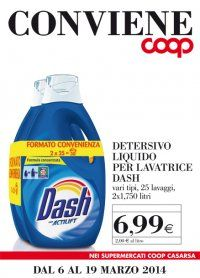 dal 6 al 19 marzo  DETERSIVO LIQUIDO LAVATRICE DASH vari tipi 25 lavaggi 2x1,750 litri  € 6,99 a confezione (al Kg. € 2,00)  promozione valida nei negozi per tutti i clienti