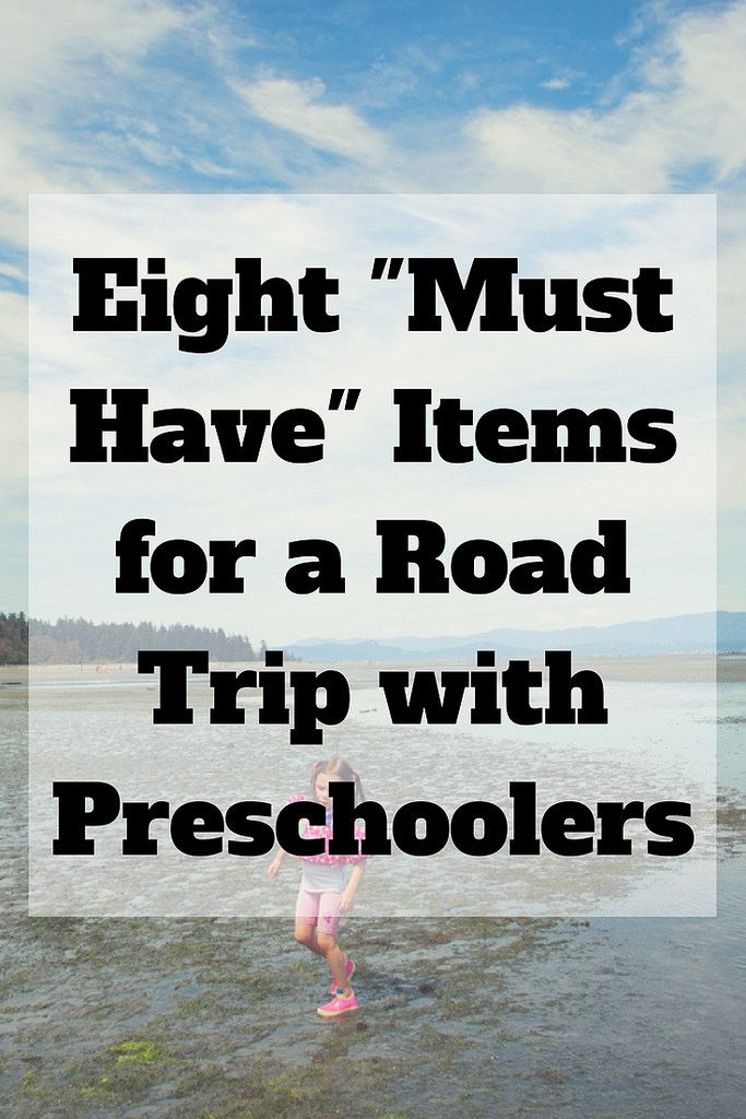 "Eight ""must have"" items for a road trip with a preschooler."
