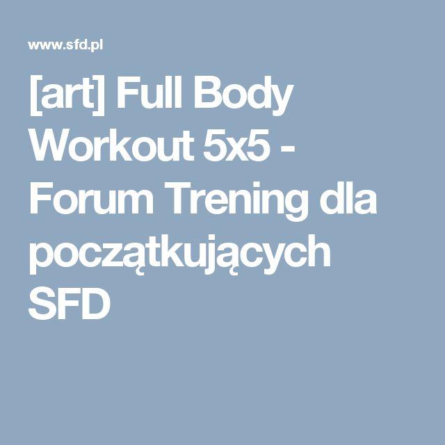 [art] Full Body Workout 5x5 - Forum Trening dla początkujących SFD