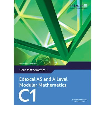 Edexcel AS and A Level Modular Mathematics Core Mathematics 1 C1 -Free worldwide shipping of 6 million discounted books by Singapore Online Bookstore http://sgbookstore.dyndns.org