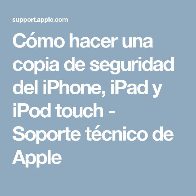 Cómo hacer una copia de seguridad del iPhone, iPad y iPodtouch - Soporte técnico de Apple