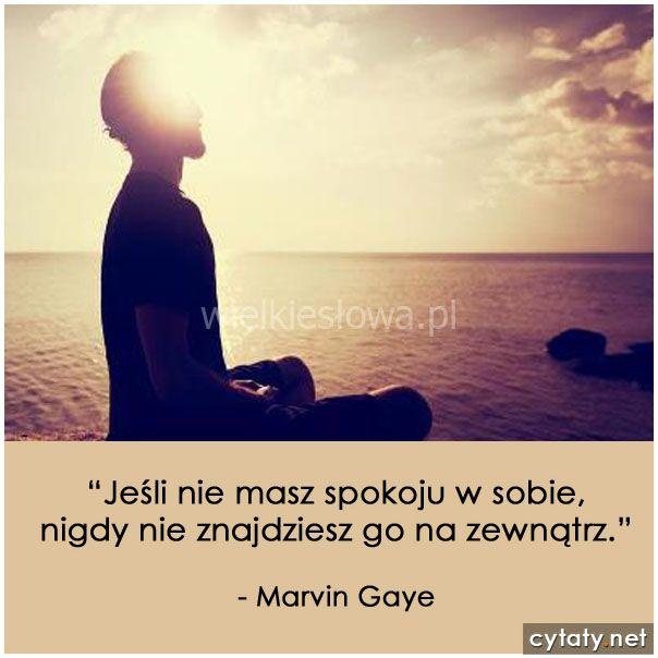 Jeśli nie masz spokoju w sobie... #Gaye-Marvin,  #Cisza-i-milczenie, #Spokój