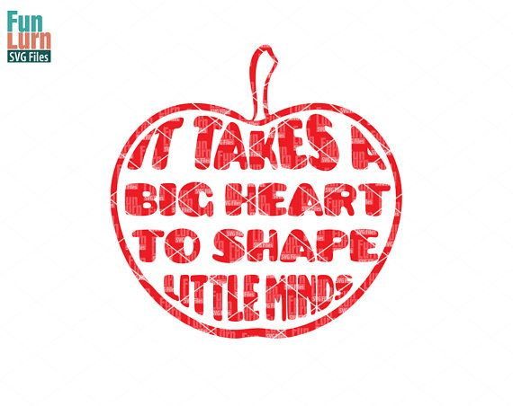 It takes a big heart to shape little minds  Teacher