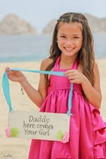 "Amazing wedding day at Cabo. I loved this ""daddy here comes your girl"" sign!   DANIELA ORTIZ Photo I Art"