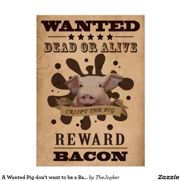 A Wanted Pig don't want to be a Bacon Poster