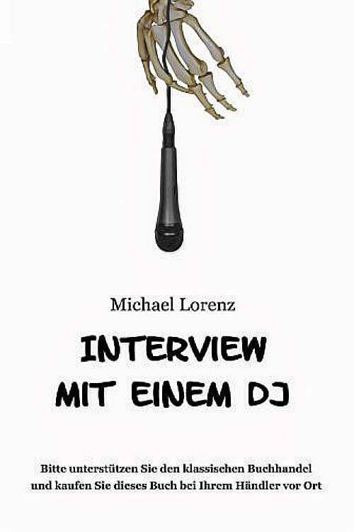 """Buchvorstellung - Buchempfehlung *Interview mit einem DJ* von _Michael Lorenz_   Cover Bildrechte – Copyright © by """"BoD – Books on Demand GmbH""""   #buch #buchbesprechungen #buchempfehlungen #buecher #diebuecherkiste #ede #edepeter #micheallorenz #rezensionen #textschmiede"""