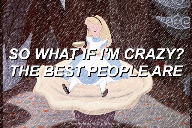 mad hatter :: Melanie Martinez // I listened to this song for the first time like two nights ago, and I really liked this lyric☺️