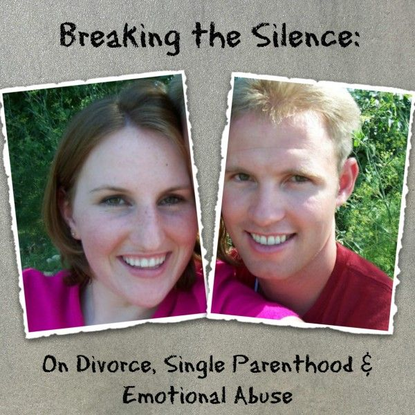 Breaking the Silence On Divorce, Single Parenthood & Emotional Abuse