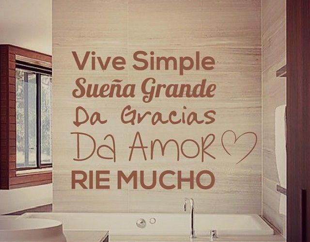 #Vinilos #Adhesivos sobre #Citas y #Frases Vive simple, sueña grande, da gracias, da #amor, ríe mucho 03012