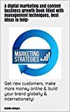 Free Kindle Book -   A digital marketing and content business growth book filled with management techniques, best ideas to help:: get new customers, make more money online & build your brand globally & internationally!