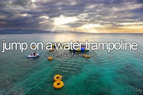 bucket list: Jump on a water trampoline