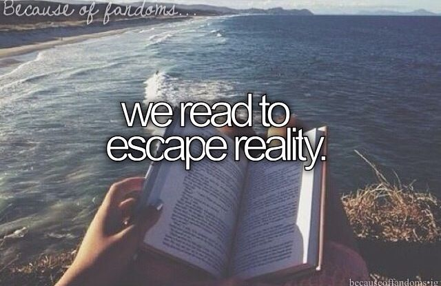 we read to escape reality