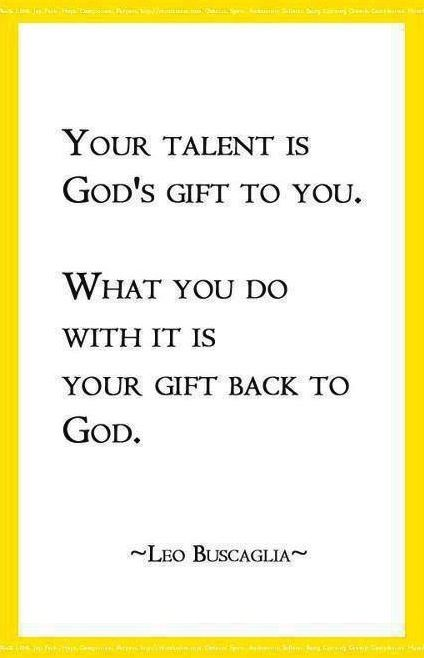 your talent is god rsquo s - photo #22