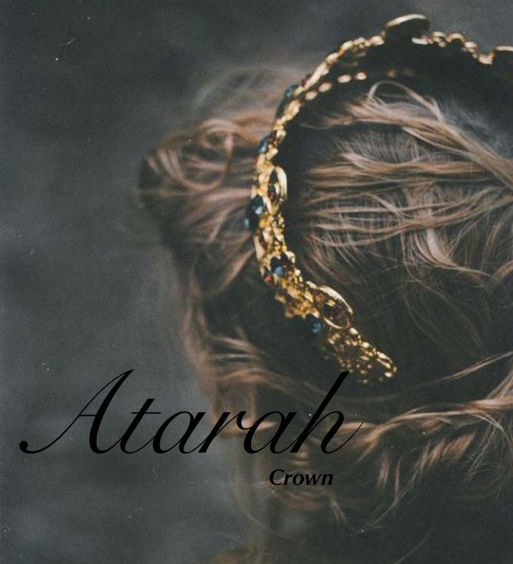Atarah , meaning crown. Baby names, female names, unique names, strong, girl names. Baby girl names. Names that start with A.