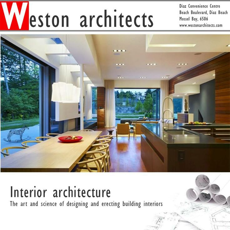 nterior architecture. The design of a space which has been created by structural boundaries and the human interaction within these boundaries. It can also be the initial design and plan for use, the later redesign to accommodate a changed purpose, or a significantly revised design for adaptive reuse of the building shell.  Speak to Weston Architects about your dream home: 082 413 3250  Source:Wikipedia #architect #investment #interiordesign