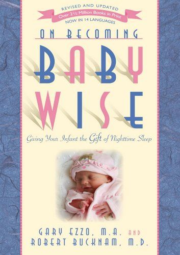 On Becoming Baby Wise: Giving Your Infant the Gift of Nighttime Sleep (On Becoming)