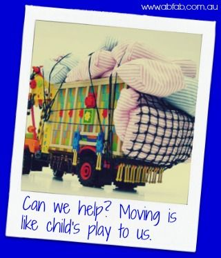 Child's play. For moves in South East Queensland call ab fab The Stress Free Movers (07) 5445 8797