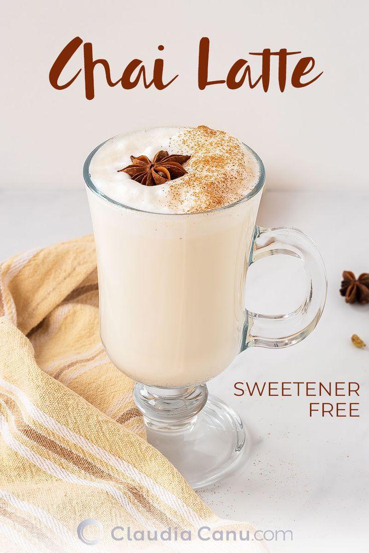Homemade Sugar Free Chai Tea Latte Recipe Claudia Canu Chai Latte Recipe Latte Recipe Chai Tea Latte