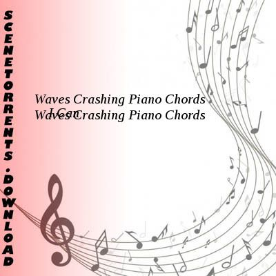 Piano waves crashing piano chords : Piano : waves crashing piano chords Waves Crashing also Waves ...