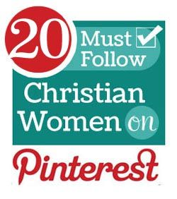 20 Must-Follow Christian Women on Pinterest. Pinning the pretty and the inspiring.