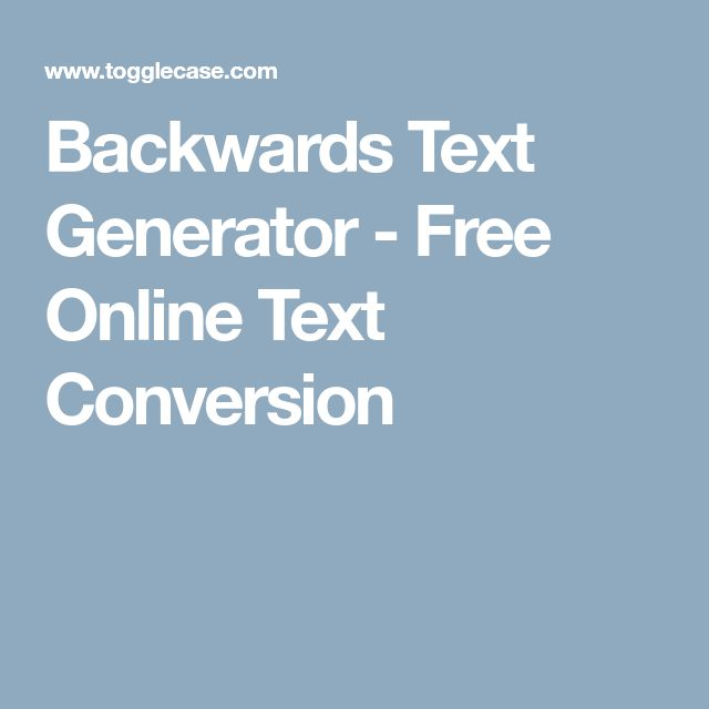 Backwards Text Generator - Free Online Text Conversion