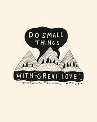 do small things with great love -