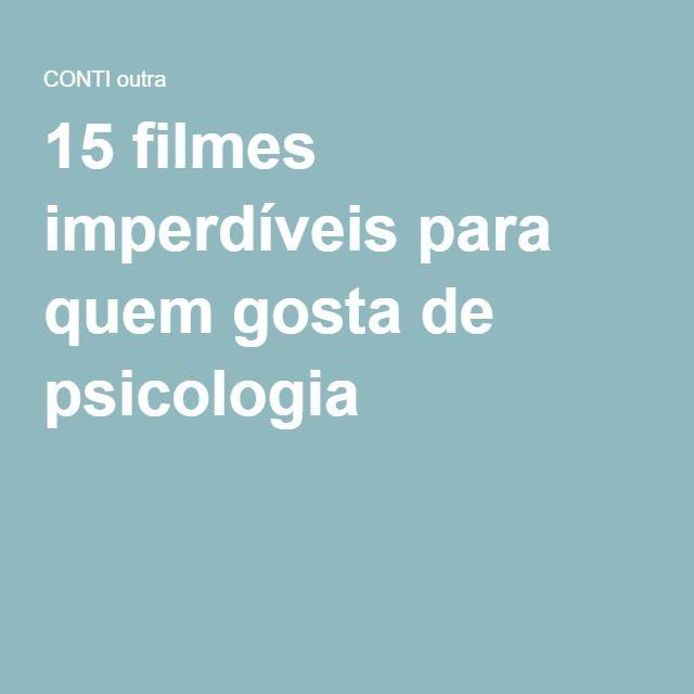 15 filmes imperdíveis para quem gosta de psicologia
