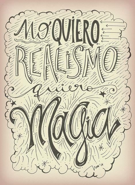 NO QUIERO REALISMO, QUIERO MAGIA. por INUS > www.flickr.com/soyinusdg
