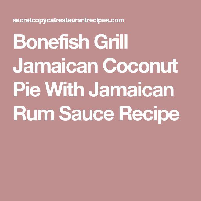 Bonefish Grill Jamaican Coconut Pie With Jamaican Rum Sauce Recipe
