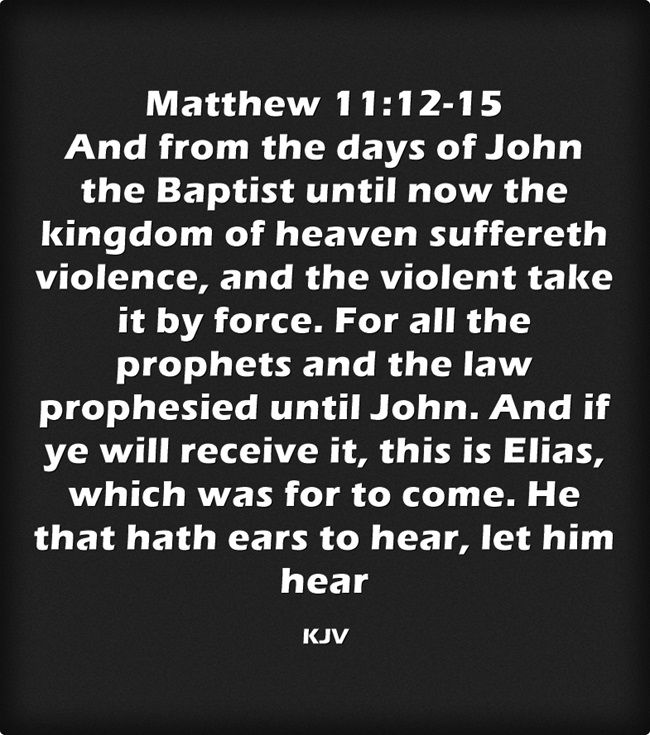 Matthew 11:12-15 King James KJV | Kjv, Bible scriptures, Inspirational  quotes