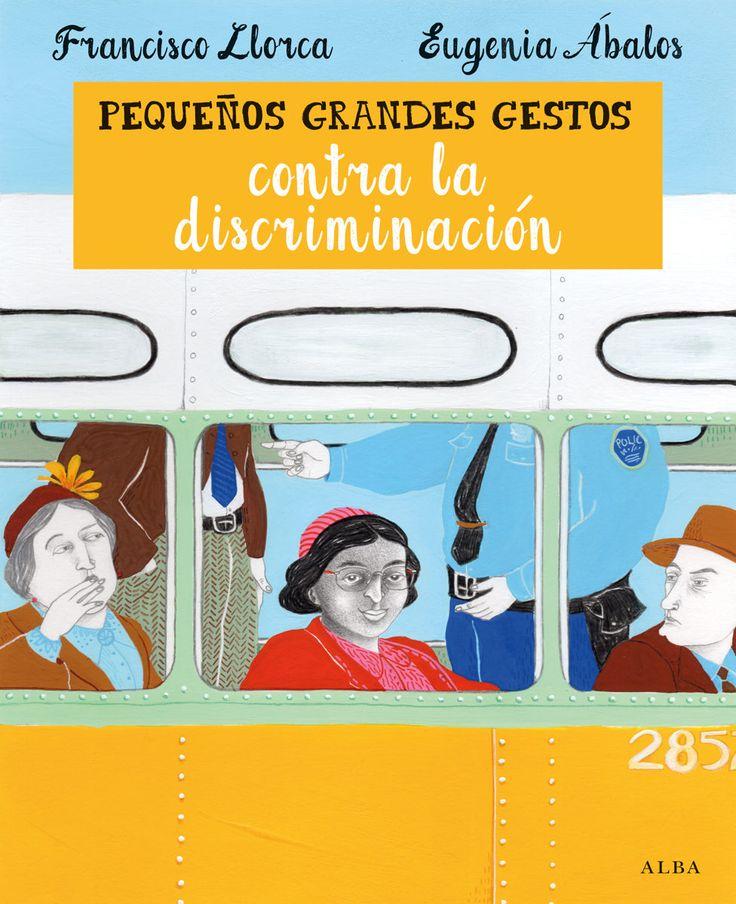 pequeños grandes gestos contra la discriminacion-francisco llorca-amia arrazola-9788490651421