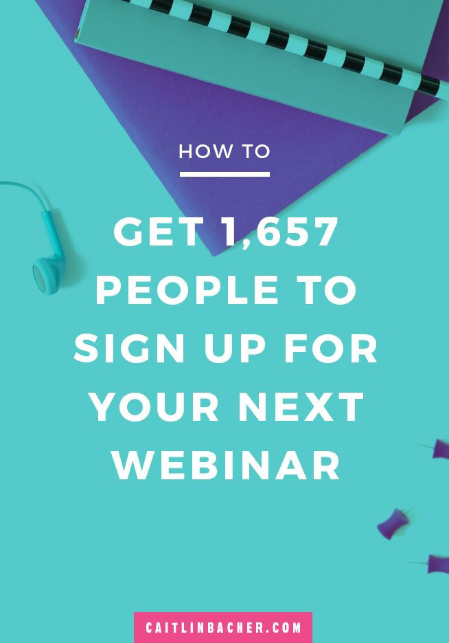How To Get 1,657 People To Sign Up For Your Next Webinar | Social Media Tips | Business Tips | caitlinbacher.com