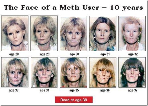 Face of a Meth User - 10 Years.  I knew telling my kids about being illegal, and bad for your health, and the natural negative consequences (like, uh, STDs and getting your teeth knocked out, and unplanned pregnancies... that stuff) of drugs and irresponsible (including underage) drinking would only go so far... So I always REALLY emphasize how it makes them look; I appealed to the kids' very natural sense if vanity. (Faces of Meth) Meth has been glamorized by Breaking Bad... Show your kids!