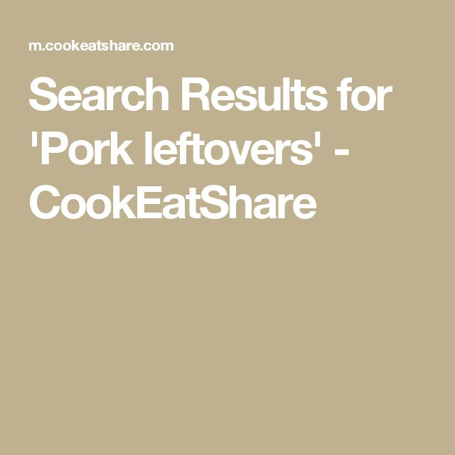 Search Results for 'Pork leftovers' - CookEatShare