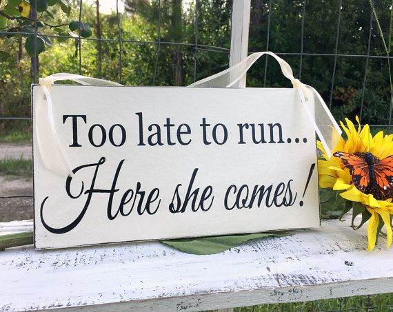 Hey, I found this really awesome Etsy listing at https://www.etsy.com/ie/listing/237467878/wedding-signs-too-late-to-run-here-she