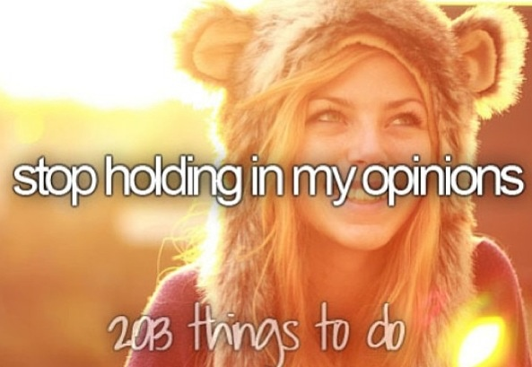 Stop holding in my opinions     ~Things to do in 2013~