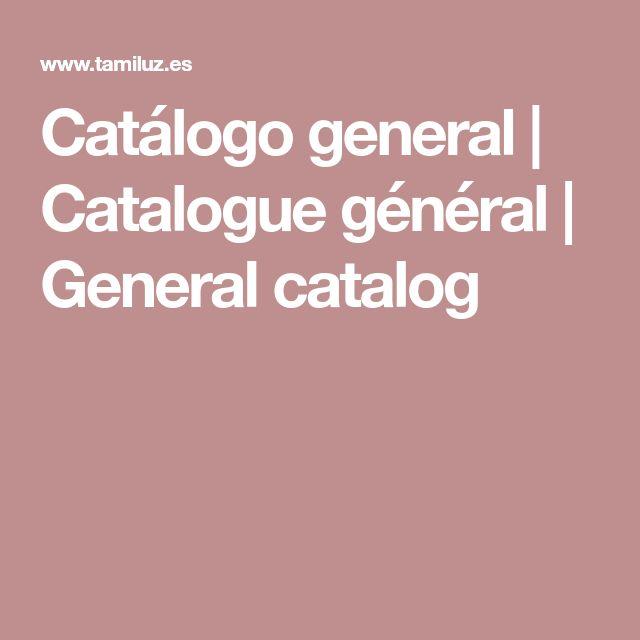 Catálogo general | Catalogue général | General catalog