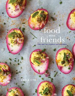 mysavoryspoon: Food with Friends: The Art of Simple Gatherings