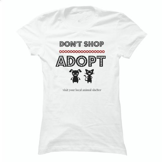 Dont Shop Adopt - #transesophageal echocardiogram #sport shirts. PURCHASE NOW => https://www.sunfrog.com/Pets/Dont-Shop-Adopt-Ladies.html?60505