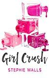 Girl Crush by Stephie Walls (Author) #Kindle US #NewRelease #Humor #Entertainment #eBook #ad