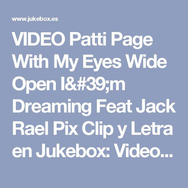 VIDEO Patti Page With My Eyes Wide Open I'm Dreaming Feat Jack Rael Pix Clip y Letra en Jukebox: Videos Musicales Patti Page Letras de Canciones Videoclips Entrevistas Videos En Vivo