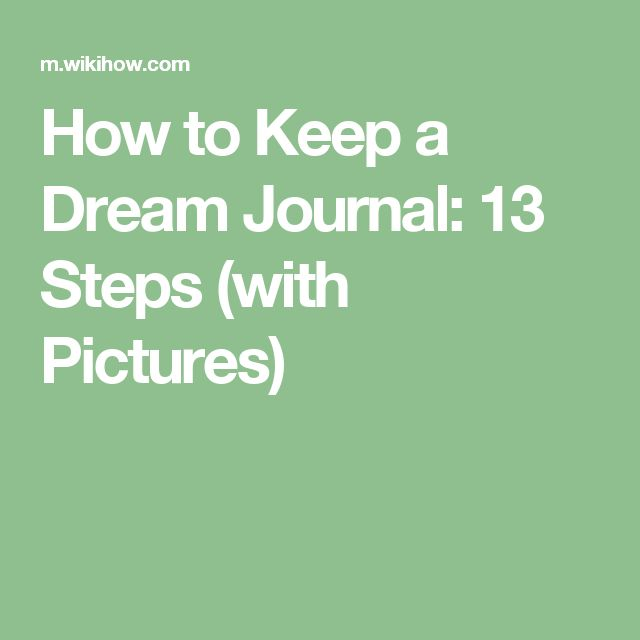How to Keep a Dream Journal: 13 Steps (with Pictures)