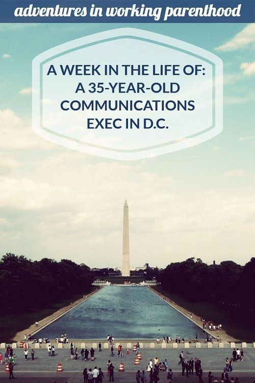 Huge thanks to this anonymous working mom for sharing her week with us -- this 35-year-old communications executive mom in Washington, D.C. talks about work-life balance with her toddler daughter, a nanny share, and making it all work!