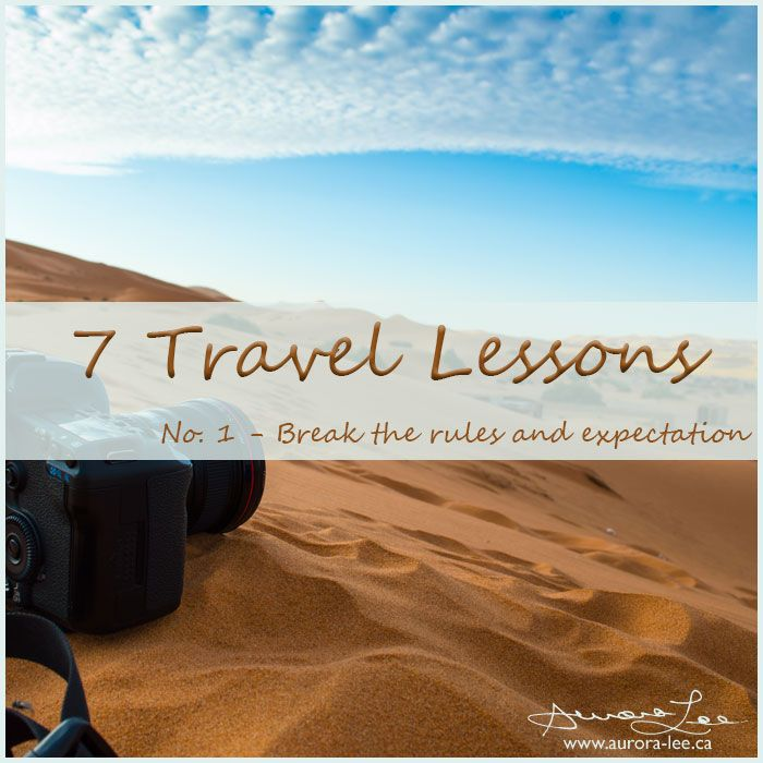 A blog series discussing 7 lessons learned from travel and photography. In this first post, I talk about breaking rules and expectations.