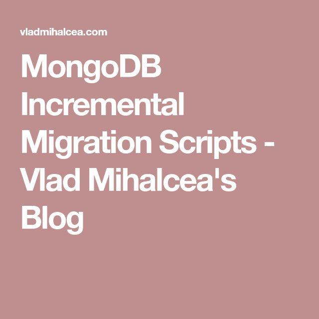 MongoDB Incremental Migration Scripts - Vlad Mihalcea's Blog