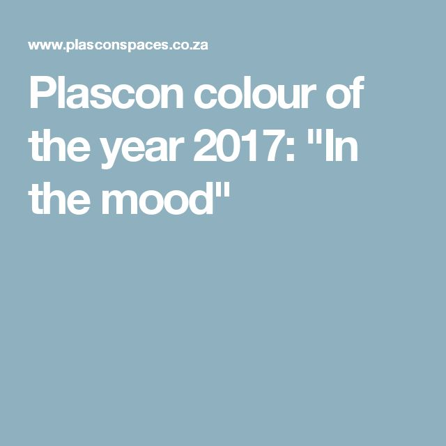 "Plascon colour of the year 2017: ""In the mood"""